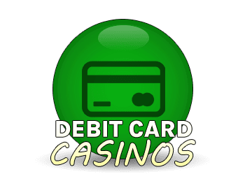 Debit Card Casinos