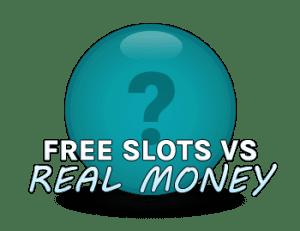 Free slots vs Real Money Slots