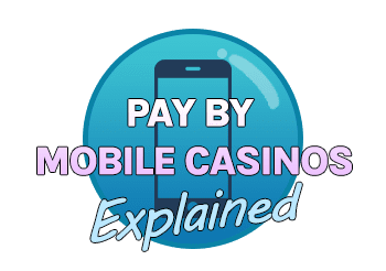 Pay by mobile casinos explained