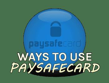 Ways to use Paysafecard