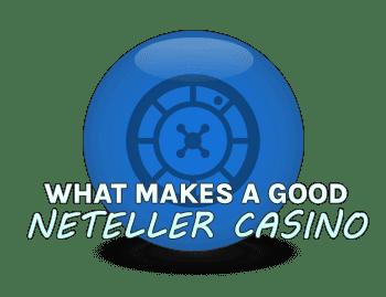 What makes a good Neteller casino?