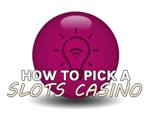 How to pick a slots casino
