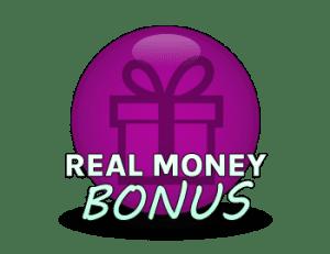 Real Money Bonus